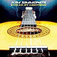 KIM SIMMONDS - STRUCK BY LIGHTNING (CD)