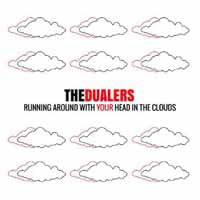 THE DUALERS - RUNNING AROUND WITH YOUR HEAD IN THE CLO - CD New Single