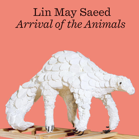 Lin May Saeed: Arrival of the Animals