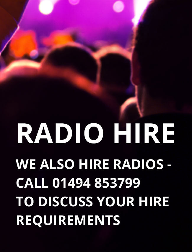 Radio Hire - We also hire radios - Call 01494 853799 to discuss your hire requirements