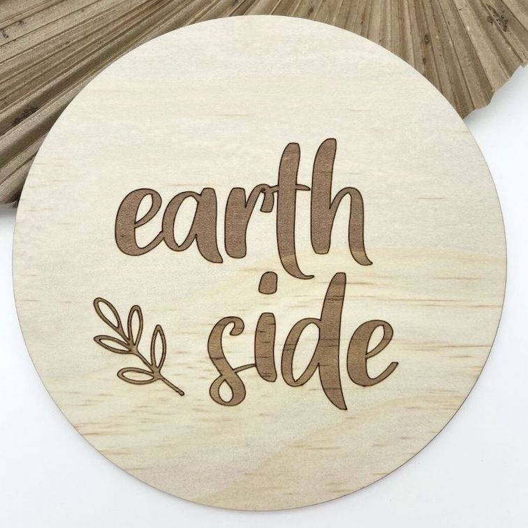 Birth Announcement Sign - Earth Side | Nursery - Timber Tinkers