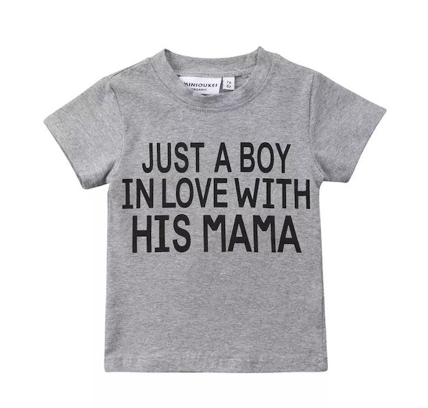 Just a Boy in Love with His Mama T-Shirt | Clothing - Lulu Babe