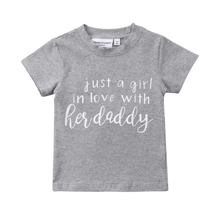 Just a Girl in Love with Her Daddy T-Shirt | Clothing - Lulu Babe