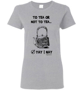 To Tea or Not to Tea - Women's T-Shirt