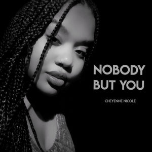 Cheyenne Nicole- Nobody but You (Track Review)