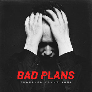 Bad Plans- Troubled Young Soul (Track Release)
