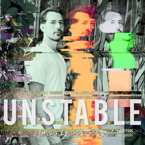 Mike Cortes- Unstable (Track Review)
