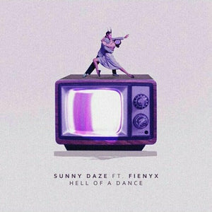 Sunny Daze & Fienyx- Hell of a Dance (Track Release)