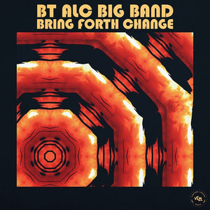 BT ALC Big Band- Bring Forth Change (Track Review)