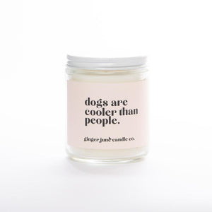 """Dogs are Cooler than People"" Soy Candle"