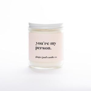 """You're My Person"" Soy Candle"