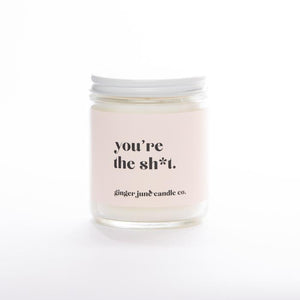 """You're The Sh*t"" Soy Candle"