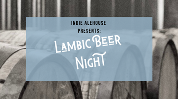 Indie Alehouse Presents: Lambic Beer Night