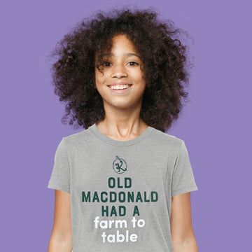 Old MacDonald Had a Farm to Table T-Shirt