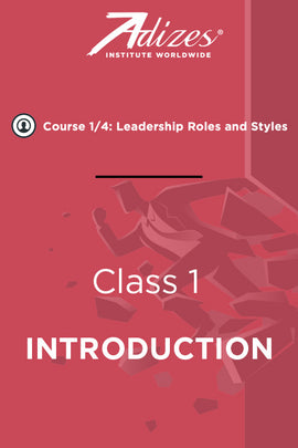 Adizes Live Course on Organizational Transformation. Slides Class 1 - INTRODUCTION (English)
