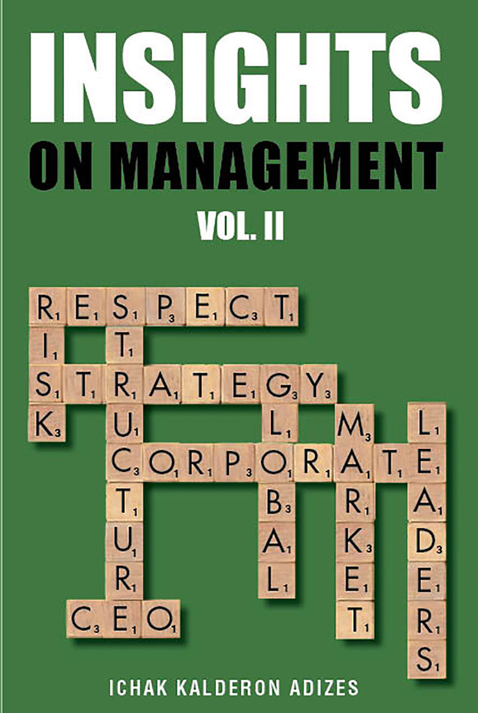 Adizes Insights Volume 2: On Management