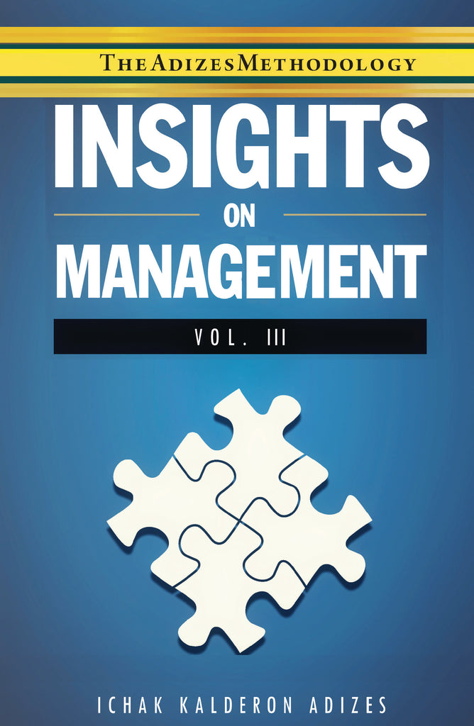 Adizes Insights Volume 3: On Management