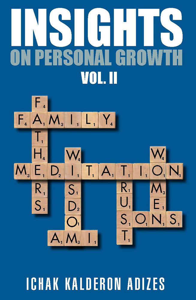 Adizes Insights Volume 2: On Personal Growth