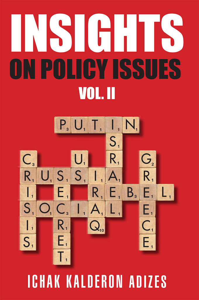 Adizes Insights Volume 2: On Policy