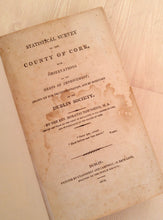 Statistical Survey of the County of Cork with Observations on the Means of Improvement; Drawn Up for the Consideration and by Direction of the Dublin Society