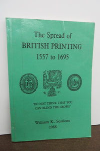 The Spread of British Printing 1557 to 1695
