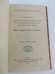 Newfoundland; or, a Letter Addressed to a Friend in Ireland in Relation to the Condition and Circumstances of the Island of Newfoundland, with an Especial View to Emigration