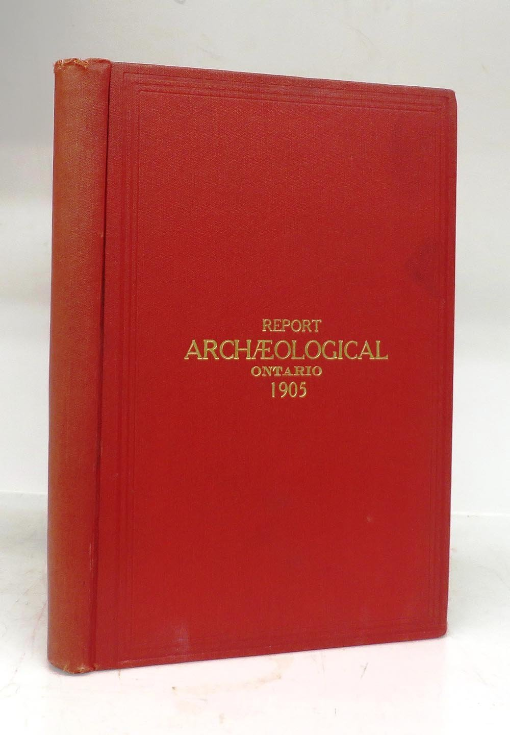 Annual Archaeological Report 1905 Being Part of Appendix to the Report of The Minister of Education Ontario