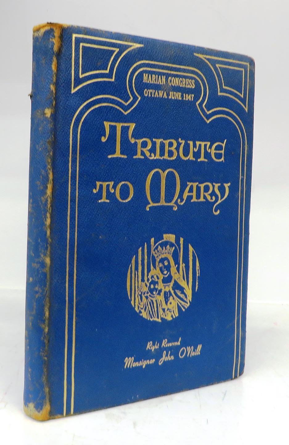Canadian Tribute to Mary: A Collection of Verse and Prose Compiled by Notre Dame College Ottawa