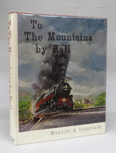 To the Mountains by Rail
