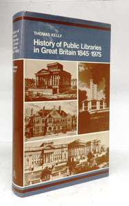 History of Public Libraries in Great Britain 1845-1975