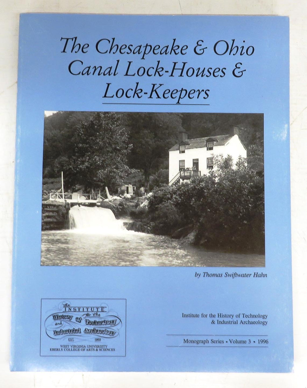 The Chesapeake & Ohio Canal Lock-Houses & Lock-Keepers