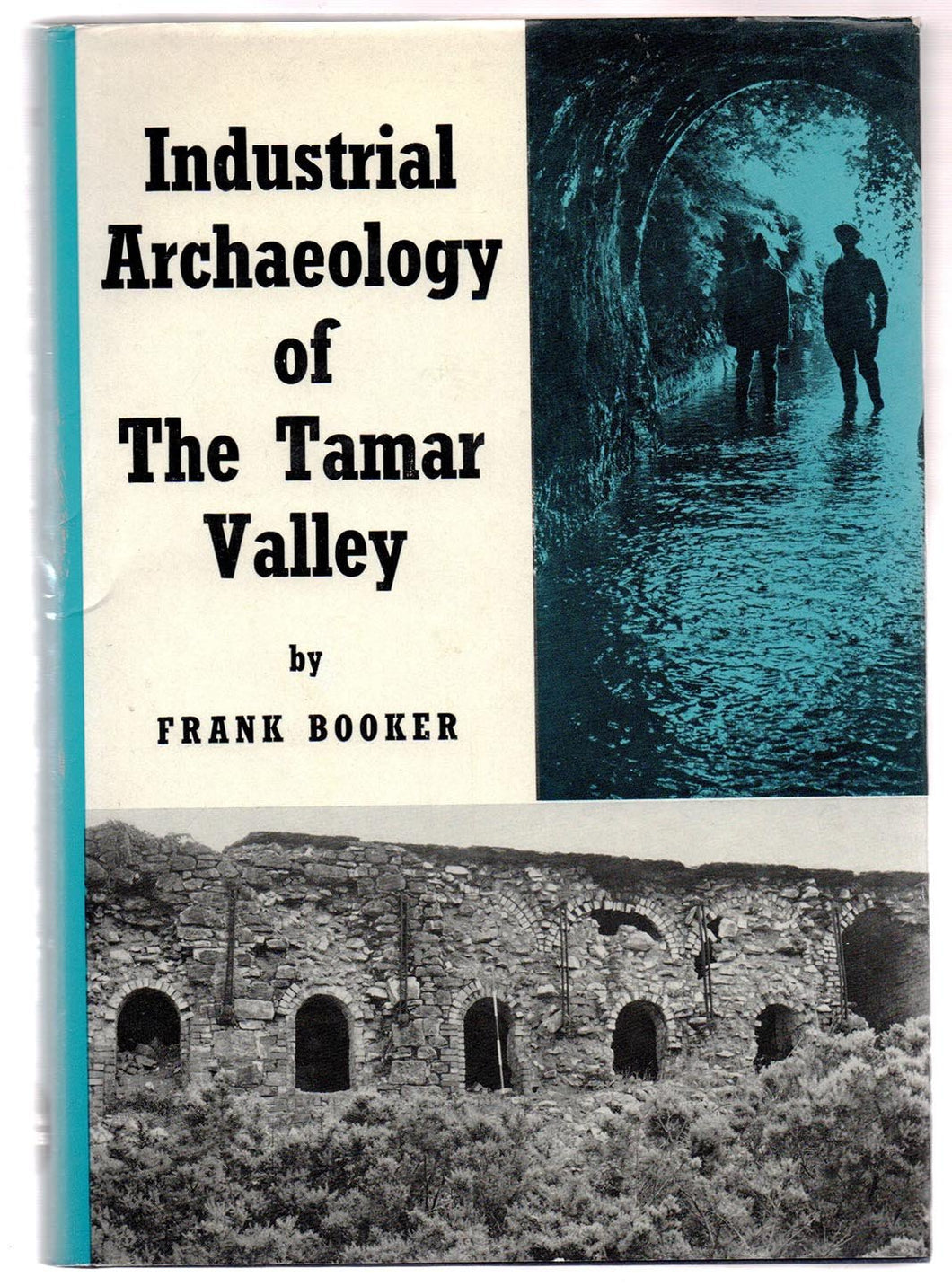 The Industrial Archaeology of The Tamar Valley