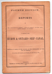 "Reports of the ""Late House of Assembly"", ""House of Commons"", and the ""Legislative Assembly"" of Ontario, in Relation to the Huron & Ontario Ship Canal"
