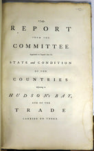 1749. Report From the Committee Appointed to Inquire into the State and Condition of the Countries Adjoining to Hudson's Bay, and of the Trade Carried On There