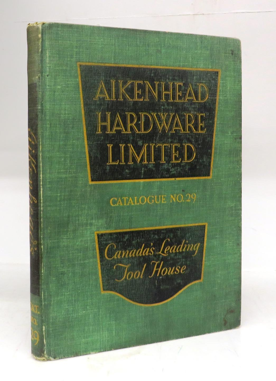 Aikenhead Hardware Catalogue No. 29: Tools, Factory Supplies, Contractors' Equipment