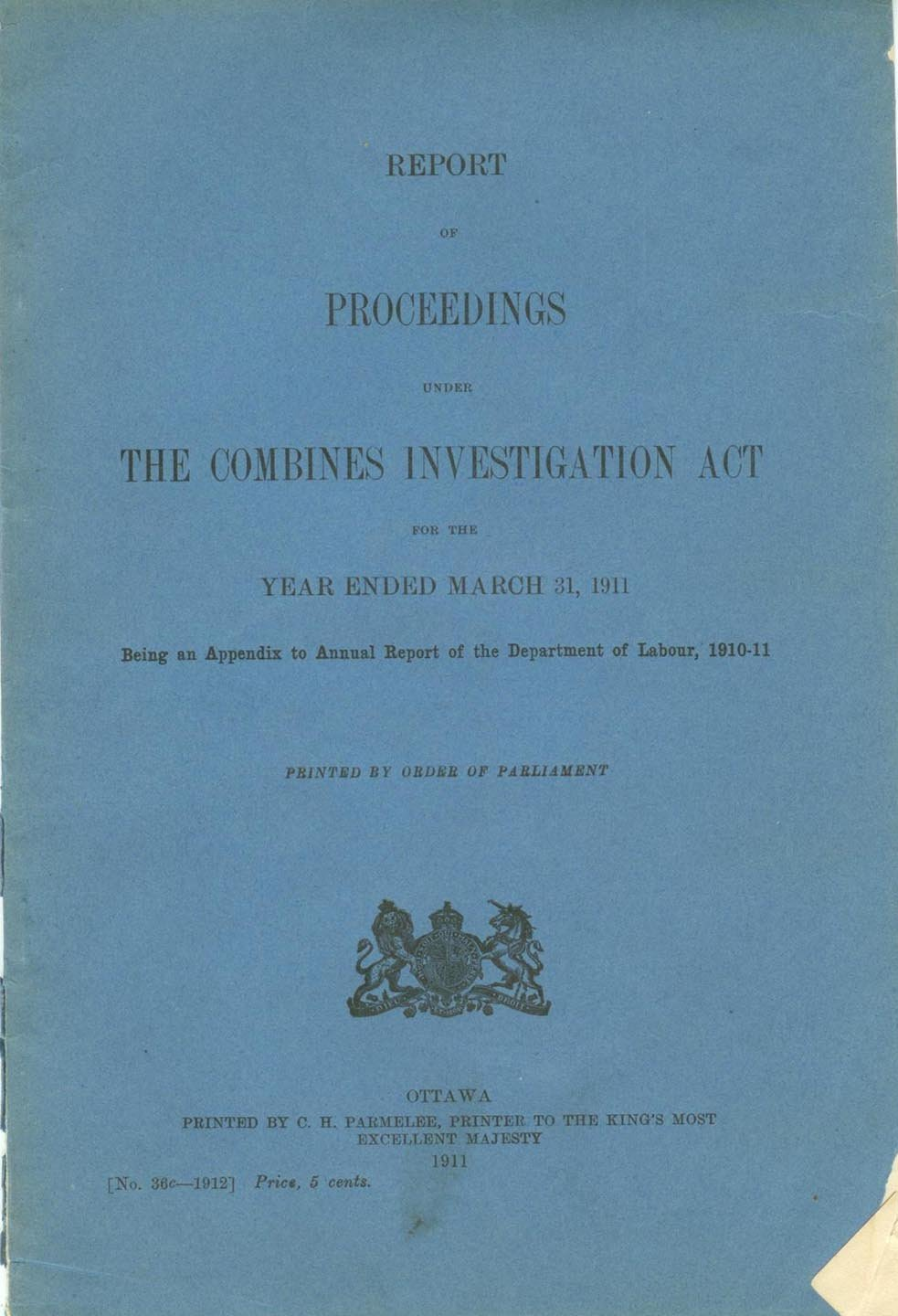 Report of Proceedings Under the Combines Investigation Act For the Year Ended March 31, 1911