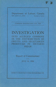 Investigation Into Alleged Combine in the Distribution of Fruits and Vegetables Produced in Ontario 1925-26