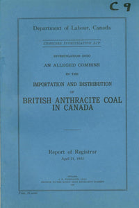Investigation into an Alleged Combine in the Importation and Distribution of British Anthracite Coal in Canada