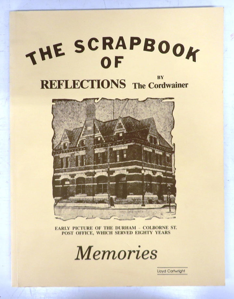 The Scrapbook of Reflections: A Second Collection of Articles that have Appeared Weekly in the Walkerton Herald Times Since 1981
