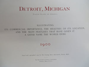 Detroit, Michigan, United States of America. Illustrating Its Commercial Importance, the Beauties of its Location, and the Many Features that Have Given it a Good Name the World Over