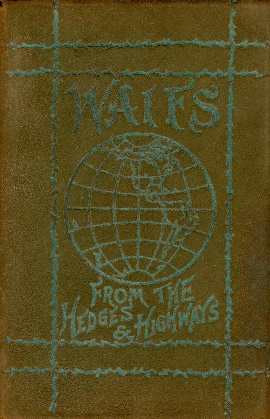 Waifs From the Hedges and Highways. Vol. I.