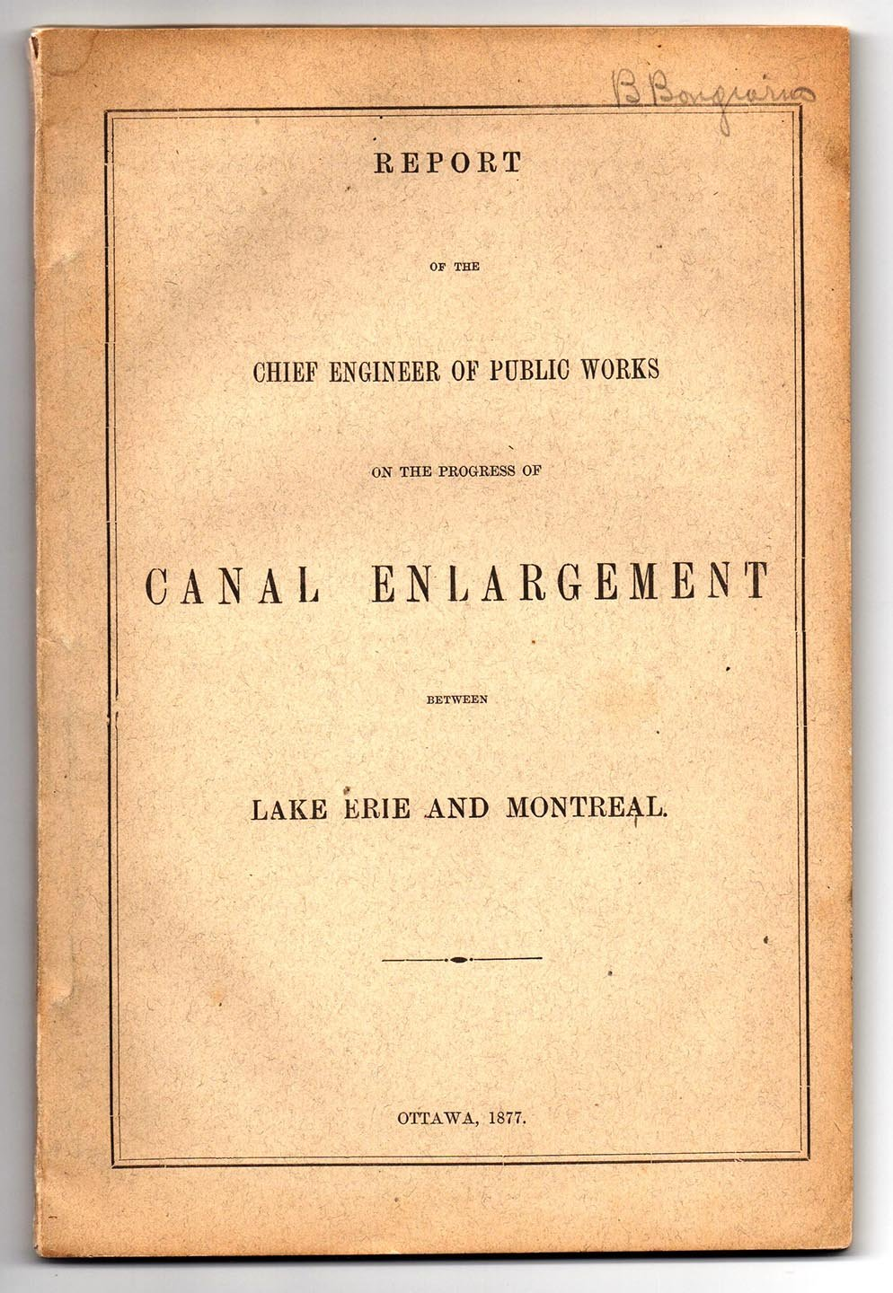 Report of the Chief Engineer of Public Works on the Progress of Canal Enlargement Between Lake Erie and Montreal