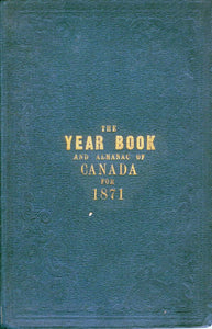 The Year Book and Almanac of Canada for 1871