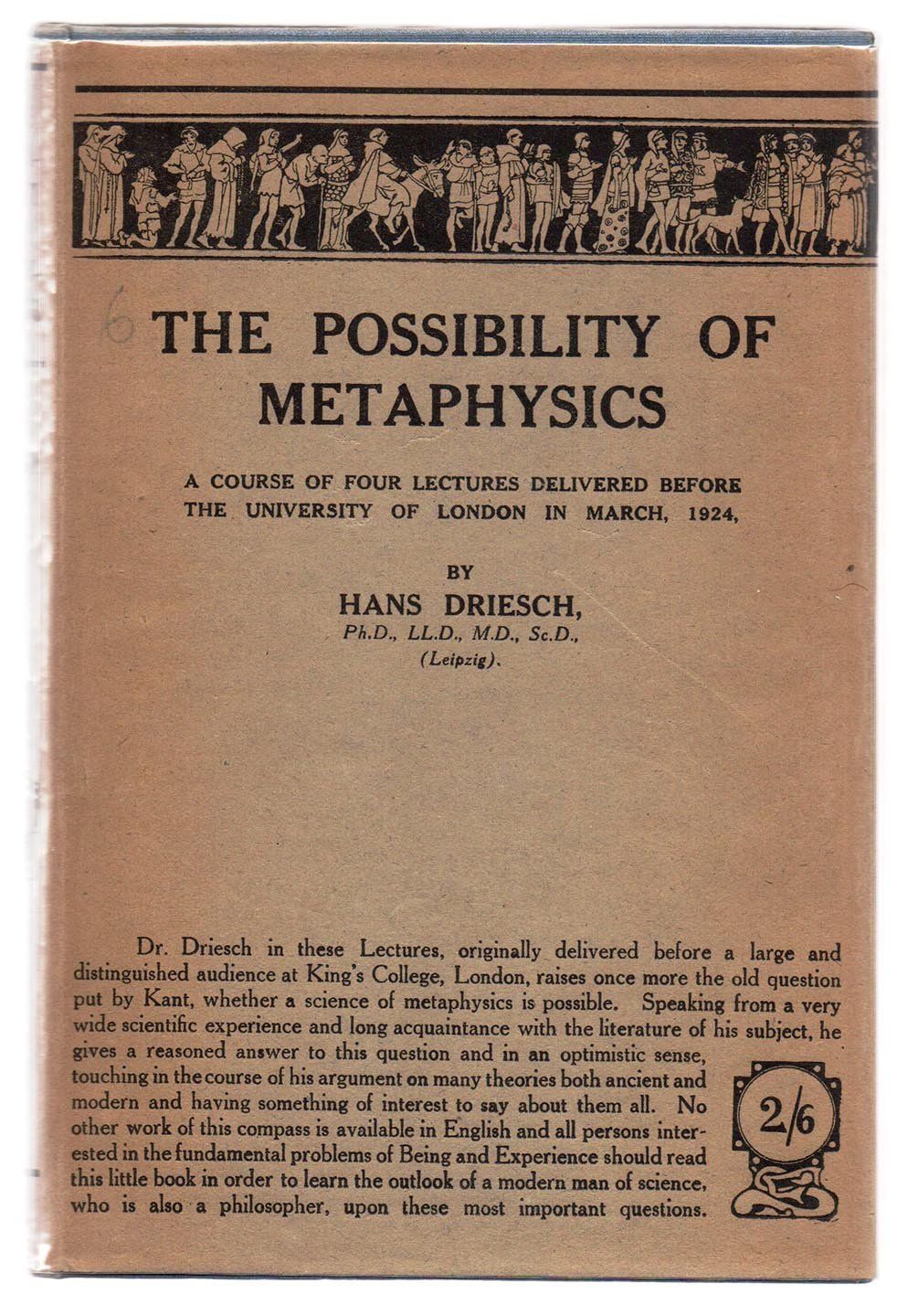 The Possibility of Metaphysics: A Course in Four Lectures Delivered Before the University of London in March, 1924