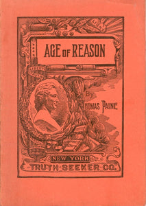 The Age of Reason. Being an Investigation of True and Fabulous Theology