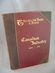 Canadian Industry: Three and One-half Decades of Industrial Progress 1878-1914 (Salesman's dummy)