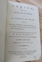 Logick; or, the Right Use of Reason, in the Enquiry after Truth