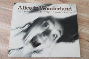 Alice in Wonderland: The Forming of a Company and the Making of a Play