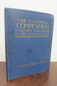 The Colonial Compendium & Export Catalogue of the Building Trades
