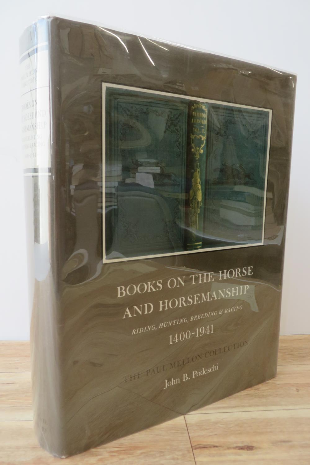Books on the Horse and Horsemanship: Riding, Hunting, Breeding, & Racing 1400-1941. The Paul Mellon Collection